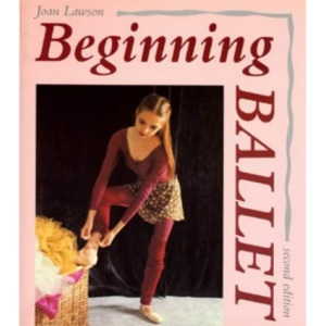 Beginning Ballet: From the Classroom to the Stage (General S.)