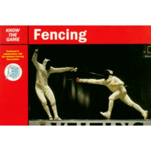 Fencing (Know the Game)