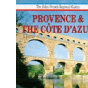 Provence and the Cote d'Azur (Helm French Regional Guides)
