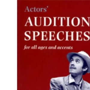 Actors' Audition Speeches: For All Ages, Speeches and Dialects (Stage & costume)
