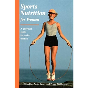 Sports Nutrition for Women: A Practical Guide for Active Women (Nutrition and Fitness)