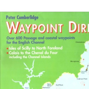 Waypoint Directory: Over 600 Passage and Coastal Waypoints for the English Channel (This is)
