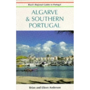 Algarve and Southern Portugal (Black's Regional Guides to Portugal)