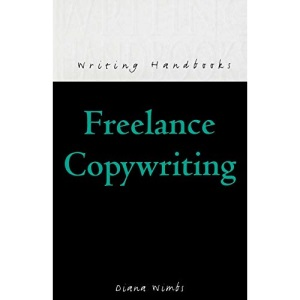 Freelance Copywriting (Writing Handbooks)