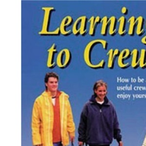 Learning to Crew: How to be a  Really Useful Crew - and Enjoy Yourself