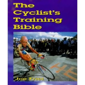 The Cyclist's Training Bible: A Complete Training Guide for the Competitive Road Cyclist (Cycling)
