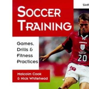 Soccer Training: Games, Drills, Fitness