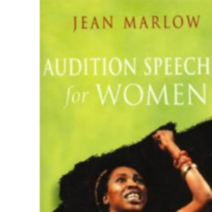 Audition Speeches for Women (Monologue and Scene Books)