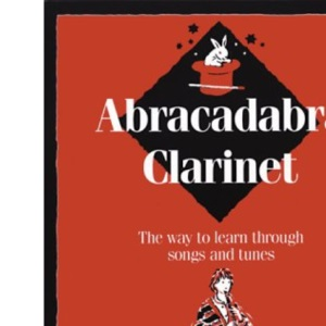 Abracadabra Clarinet: The Way to Learn Through Songs and Tunes (Instrumental Music)