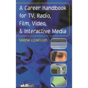 A Career Handbook for TV, Radio, Film, Video and Interactive Media
