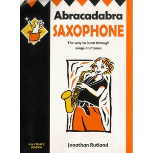 Abracadabra Saxophone: The Way to Learn Through Songs and Tunes: Pupils Book (Abracadabra)