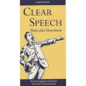 Clear Speech: Practical Speech Correction and Voice Improvement (Stage and Costume)
