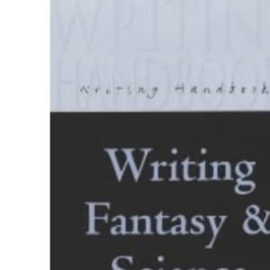 Writing Fantasy and Science Fiction (Writing Handbooks)