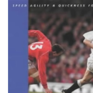 SAQ Rugby: Speed Agility and Quickness for Rugby