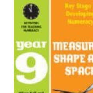 Measures, Shape and Space: Year 9: Activities for Teaching Numeracy (Developing Numeracy)