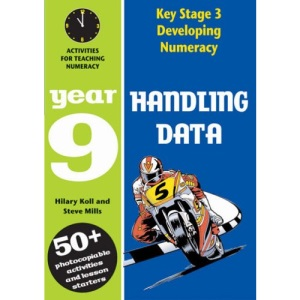 Handling Data: Year 9: Activities for Teaching Numeracy (Developing Numeracy)