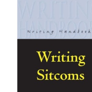 Writing Sitcoms (Writing Handbooks)