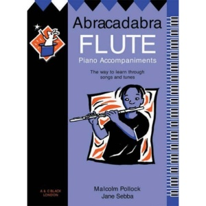 Abracadabra Flute: Piano Accompaniments: The Way to Learn Through Songs and Tunes