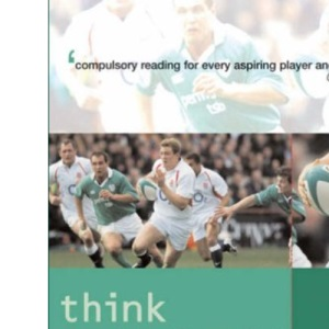 Think Rugby: A Guide to Purposeful Team Play