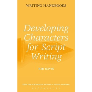 Developing Characters for Script Writing (Writing Handbooks)