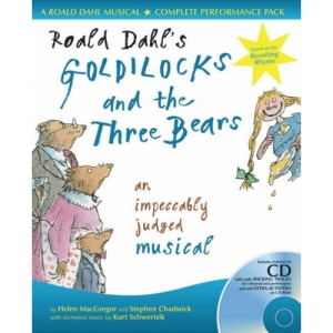 Roald Dahl's Goldilocks and the Three Bears: An Impeccably Judged Musical (A&C Black Musicals)
