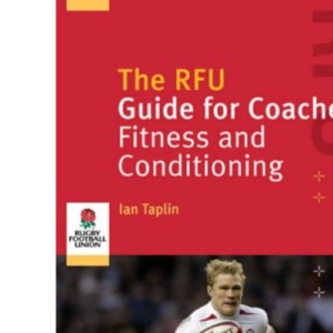 The Rfu Guide for Coaches: Fitness and Conditioning