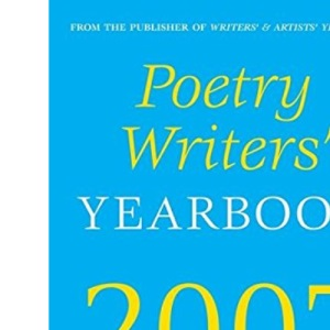 Poetry Writers' Yearbook 2007 (Writers' and Artists')