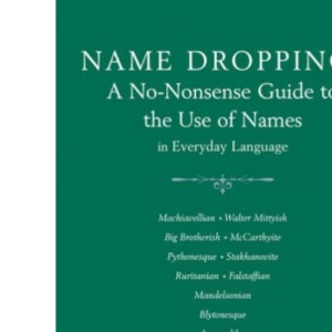 Name Dropping: A No-nonsense Guide to the Use of Names in Everyday Language