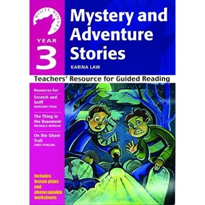 Year 3 Mystery and Adventure Stories: Teachers' Resource for Guided Reading (White Wolves: Adventure Stories)