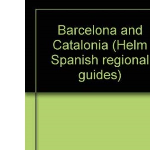 Barcelona and Catalonia (Helm Spanish regional guides)