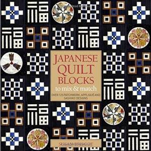 Japanese Quilt Blocks: Over 125 Patchworck, Appliqué and Sashiko Designs