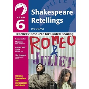 Year 6 Shakespeare Retellings: Teachers' Resource for Guided Reading (White Wolves: Shakespeare Retellings)