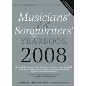 Musicians' and Songwriters' Yearbook 2008: The Essential Resource for Anyone Working in the Music Industry (Musicians' & Songwriters' Yearbook: Essential Resource for Anyone)