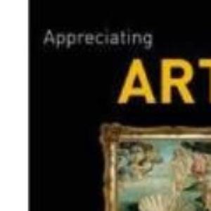Appreciating Art: An Expert Companion to Help You Understand, Interpret and Enjoy