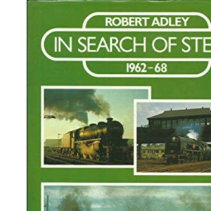In Search of Steam, 1962-68