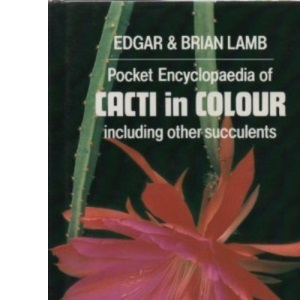 The Pocket Encyclopaedia of Cacti in Colour: Including Other Succulents