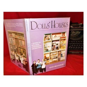 Dolls' Houses: A Guide to Building, Furnishing, Decorating