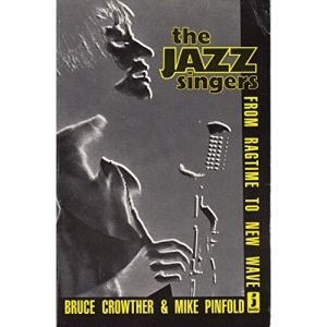 The Jazz Singers from ragtime to new wave (A Javelin Book)