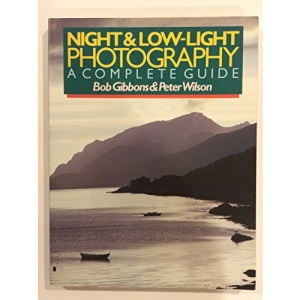 Night and Low-light Photography: A Complete Guide