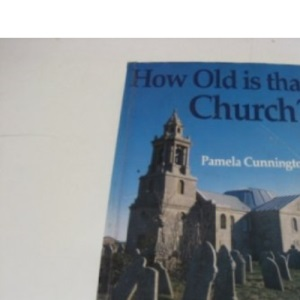 How Old Is That Church?