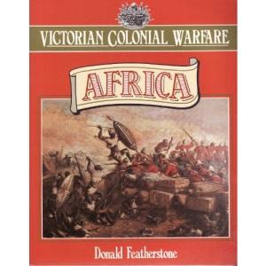 Victorian Colonial Warfare: Africa, 1842-1902