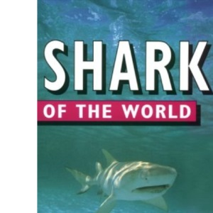 Sharks of the World (Of the World Series)