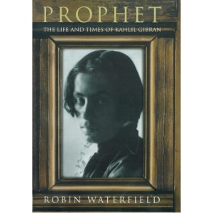 Prophet: Life and Times of Kahlil Gibran