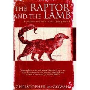 The Raptor and the Lamb: Predators and Prey in the Living World (Allen Lane Science)