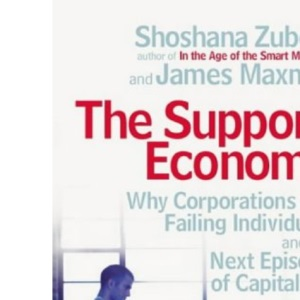The Support Economy: Why Corporations are Failing Individuals and the Next Episode of Capitalism