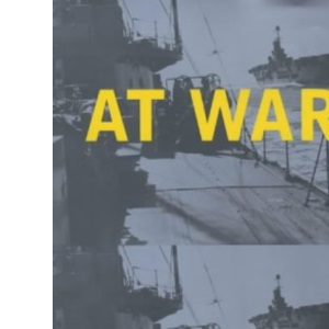 At War at Sea: Sailors and Naval Warfare in the 20th Century