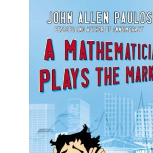 A Mathematician Plays the Market (Allen Lane Science S.)