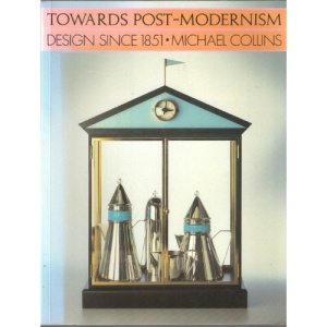 Towards Post-modernism: Design Since 1851