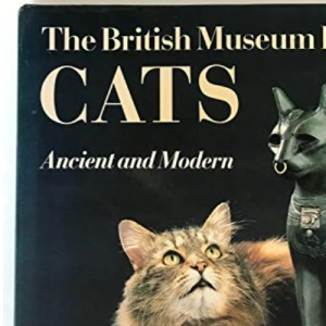 The British Museum Book of Cats: Ancient and Modern