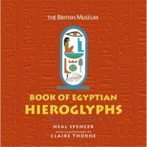 The British Museum Book of Egyptian Hieroglyphs: Coloured Hieroglyphs from The British Museum